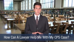 Can A Lawyer Help Me With My CPS Case