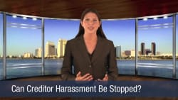 Can Creditor Harassment Be Stopped