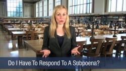 Do I Have To Respond To A Subpoena
