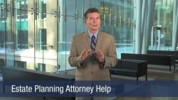 Estate Planning Attorney Help