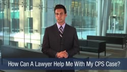 How Can A Lawyer Help Me With My CPS Case