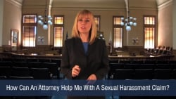 How Can An Attorney Help Me With A Sexual Harassment Claim