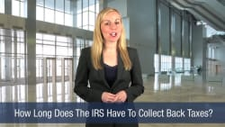 How Long Does The IRS Have To Collect Back Taxes