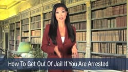 How To Get Out Of Jail If You Are Arrested