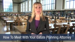 How To Meet With Your Estate Planning Attorney
