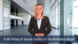 Is All Flirting Or Sexual Conduct In The Workplace Illegal
