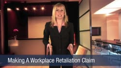 Making A Workplace Retaliation Claim