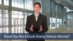 Should You Hire A Drunk Driving Defense Attorney