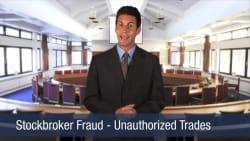 Stockbroker Fraud – Unauthorized Trades