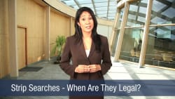 Strip Searches – When Are They Legal