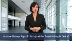 What Are My Legal Rights If I Am Injured By A Defective Drug Or Device