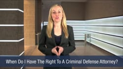 When Do I Have The Right To A Criminal Defense Attorney