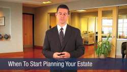 When To Start Planning Your Estate