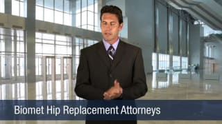 Video Biomet Hip Replacement Attorneys