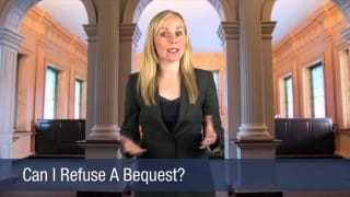 Video Can I Refuse A Bequest
