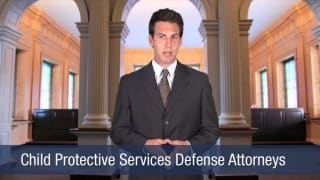 Video Child Protective Services Defense Attorneys