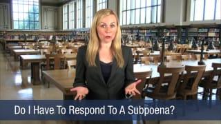 Video Do I Have To Respond To A Subpoena