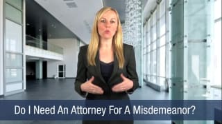 Video Do I Need An Attorney For A Misdemeanor