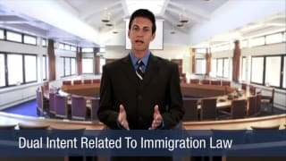 Video Dual Intent Related To Immigration Law