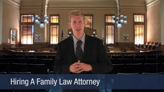 Video Hiring A Family Law Attorney