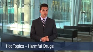 Video Hot Topics – Harmful Drugs