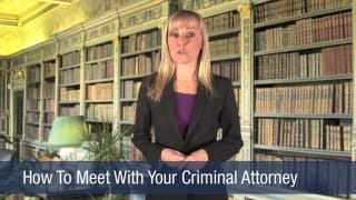Video How To Meet With Your Criminal Attorney