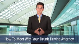 Video How To Meet With Your Drunk Driving Attorney