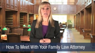 Video How To Meet With Your Family Law Attorney