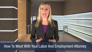 Video How To Meet With Your Labor And Employment Attorney