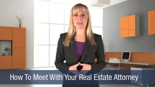 Video How To Meet With Your Real Estate Attorney