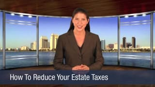 Video How To Reduce Your Estate Taxes