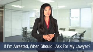 Video If I'm Arrested, When Should I Ask For My Lawyer