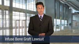 Video Infuse Bone Graft Lawsuit