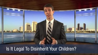 Video Is it Legal to Disinherit Your Children