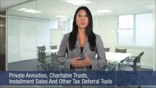 Video Private Annuities, Charitable Trusts, Installment Sales And Other Tax Deferral Tools