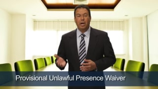Video Provisional Unlawful Presence Waiver