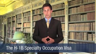 Video The H-1B Specialty Occupation Visa