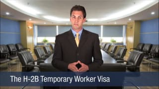 Video The H-2B Temporary Worker Visa
