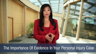 Video The Importance Of Evidence In Your Personal Injury Case