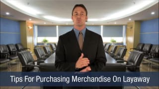 Video Tips For Purchasing Merchandise On Layaway