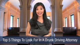 Video Top 5 Things To Look For In A Drunk Driving Attorney