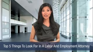 Video Top 5 Things To Look For In A Labor And Employment Attorney