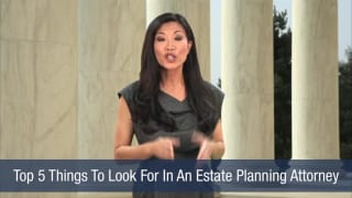 Video Top 5 Things To Look For In An Estate Planning Attorney