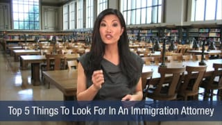 Video Top 5 Things To Look For In An Immigration Attorney