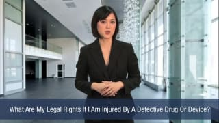 Video What Are My Legal Rights If I Am Injured By A Defective Drug Or Device