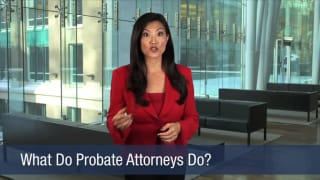 Video What Do Probate Attorneys Do