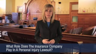 Video What Role Does The Insurance Company Play In A Personal Injury Lawsuit