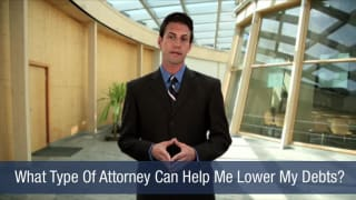 Video What Type Of Attorney Can Help Me Lower My Debts