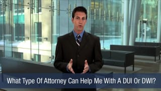 Video What Type Of Attorney Can Help Me With A DUI Or DWI