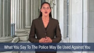 Video What You Say To The Police May Be Used Against You